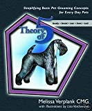 Theory of 5 ~Simplified Steps Dog Grooming Book
