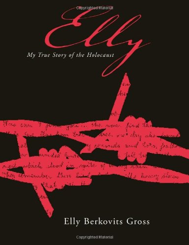 Elly: My True Story Of The Holocaust