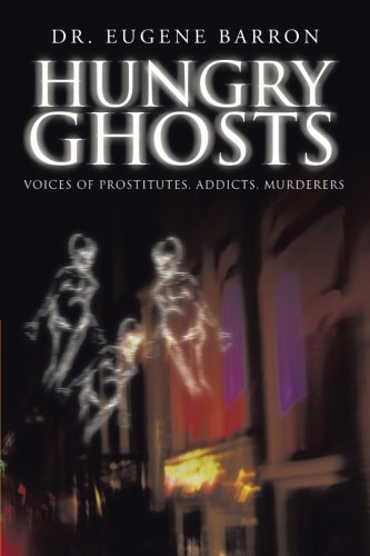 Hungry Ghosts: Voices of Prostitutes, Addicts, Murderers