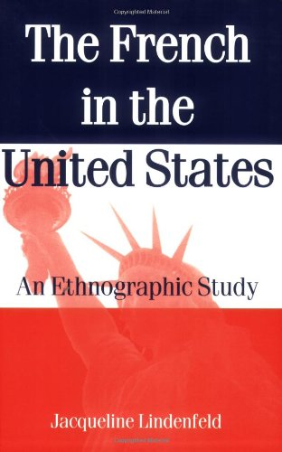 The French in the United States: An Ethnograpic Study: An Ethnographic Study