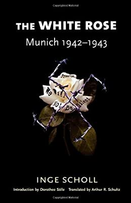 The White Rose: Munich, 1942-1943