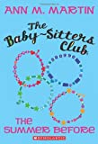 The Summer Before (The Baby-Sitters Club) (0545160944) by Martin, Ann M.