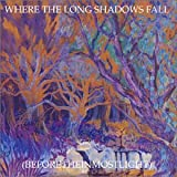 Where the Long Shadows Fall (Beforetheinmostlight) by Current 93