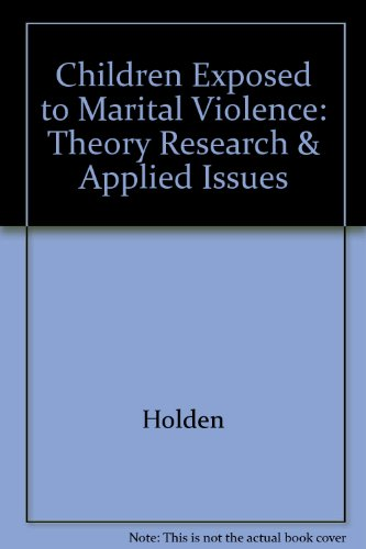 Children Exposed to Marital Violence: Theory, Research, and Applied Issues