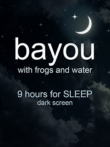 Bayou 9 hour sleep