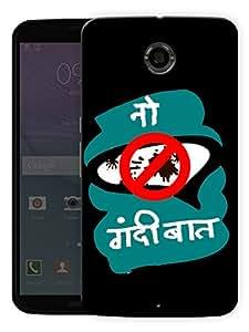 "Humor Gang No Gandi Baat Hindi Funny Printed Designer Mobile Back Cover For ""Motorola Google Nexus 6"" (3D, Matte, Premium Quality Snap On Case)"