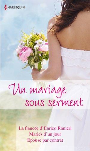 Michelle Reid - Un mariage sous serment:La fiancée d'Enrico Ranieri - Mariés d'un jour - Epouse par contrat (Volume multi thématique)