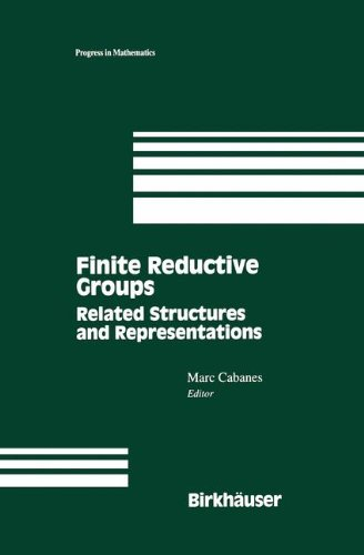 Finite Reductive Groups: Related Structures and Representations : Proceedings of an International Conference held in Luminy, France (Progress in Mathematics)