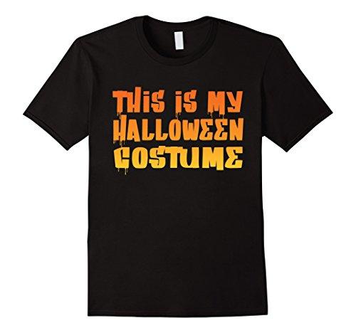 Men's This Is My Halloween Costume T-Shirt  Medium Black (Halaween Costume)