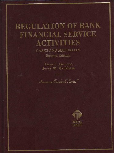 Regulation of Bank Financial Service Activities: Cases And Materials