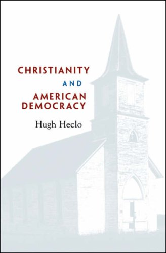 Christianity and American Democracy (The Alexis de Tocqueville Lectures on American Politics), HUGH HECLO, MARY JO BANE, MICHAEL KAZIN, ALAN WOLFE