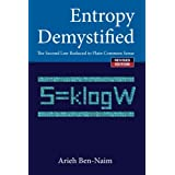Entropy Demystified: The Second Law Reduced to Plain Common Sense ~ Arieh Ben-Naim