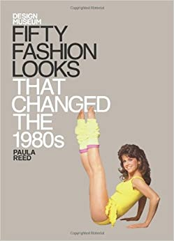 Fabulous Fashions Of The 1980s Hardcover Fifty Fashion Looks that