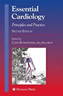 Essential Cardiology: Principles and Practice,