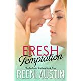 Fresh Temptation (Barboza Brothers Book 1) ~ Reeni Austin
