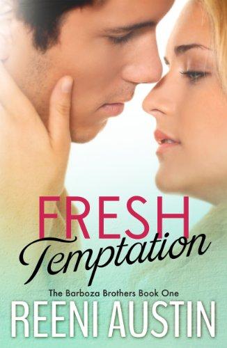 Free Kindle Book : Fresh Temptation (Barboza Brothers Book 1)