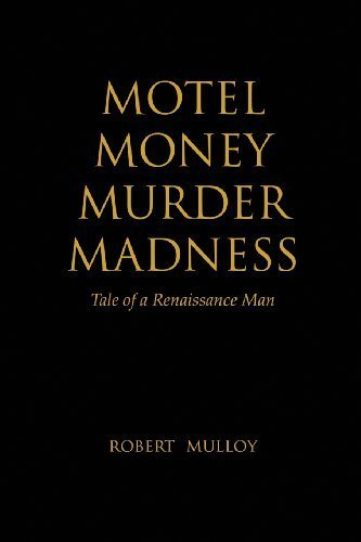 motel-money-murder-madness-tale-of-a-renaissance-man-by-robert-mulloy-2013-11-06