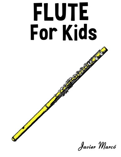 Flute for Kids: Christmas Carols, Classical Music, Nursery Rhymes, Traditional & Folk Songs! (Nursery Rhyme Sheet Music compare prices)