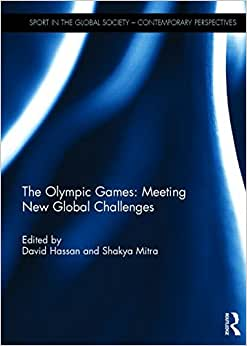 The Olympic Games: Meeting New Global Challenges (Sport in the Global Society - Contemporary Perspectives) read online
