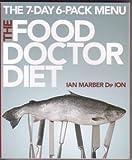 The Food Doctor Diet - The 7-Day 6-Pack Menu (Dorling Kindersley) Ian Marber