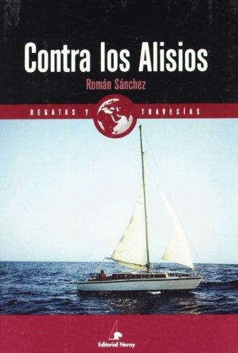 Contra los alisios (Relatos de regatas y travesías)
