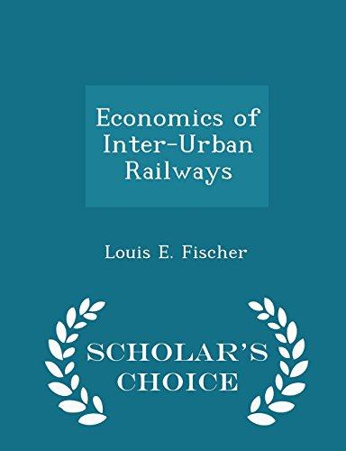 Economics of Inter-Urban Railways - Scholar's Choice Edition