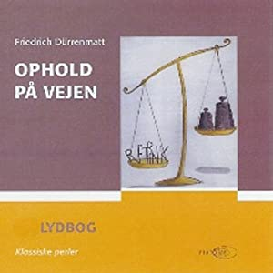 Ophold på vejen [Stay on the Road] | [Friedrich Dürrenmatt]