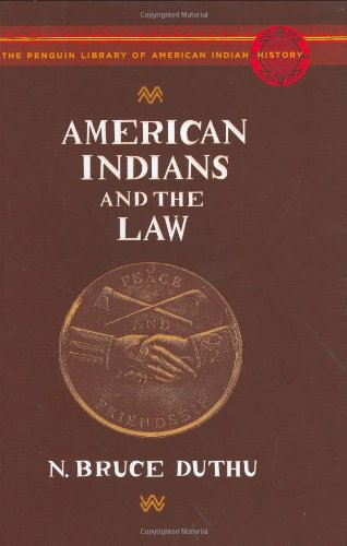 American Indians and the Law: The Penguin Library of American Indian History (Penguin's Library of American Indian Histo