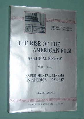The Rise of the American Film: A Critical History With an Essay- Experimental Cinema in America, 1921-1947 (Studies in C