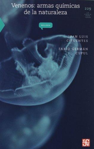 Venenos: Armas quimicas de la naturaleza (La Ciencia Para Todos / Science for All)