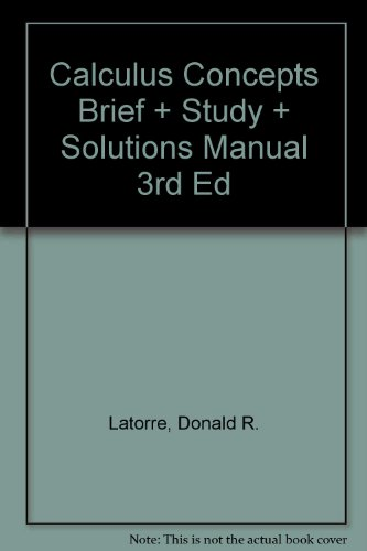 Latorre Calculus Concepts Brief Plus Study And Solutions Manual Third Edition