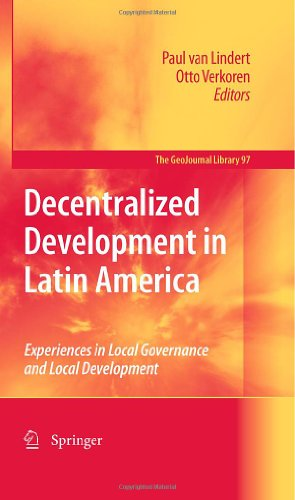 Decentralized Development in Latin America: Experiences in Local Governance and Local Development (GeoJournal Library)