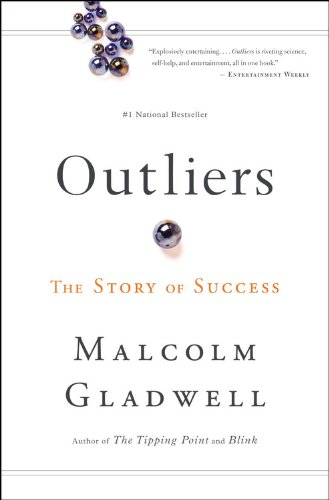 The Outliers by Malcom Gladwell