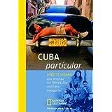 Cuba particular: Eine Inseltour mit Faltrad, Zug und Kleintransporter