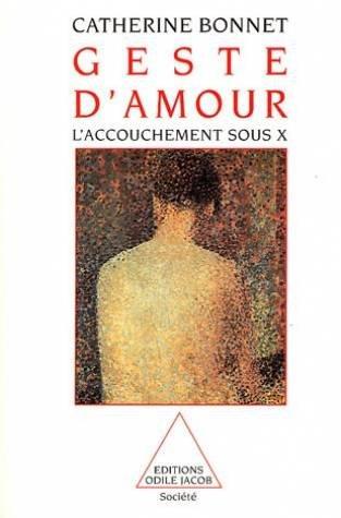 Geste d'amour: L'accouchement sous X (French Edition)
