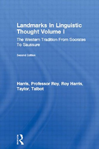 Landmarks in Linguistic Thought I: The Western Tradition from Socrates to Saussure, 2nd edition (Routledge History of Linguistic Thought Series)