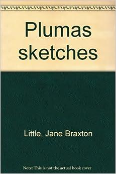 Plumas sketches: Jane Braxton Little: 9780961188603: Amazon.com: Books