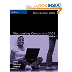 Discovering Computers 2008: Complete (Shelly Cashman Series)