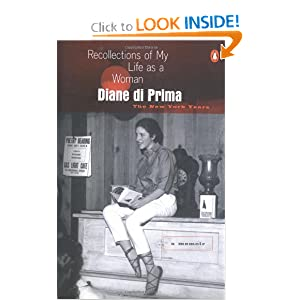 Recollections of My Life as a Woman: The New York Years Diane DiPrima