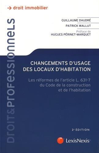 Changements d'usage des locaux d'habitation : Les réformes de l'article L 631-7 du code de la construction et de l'habitation