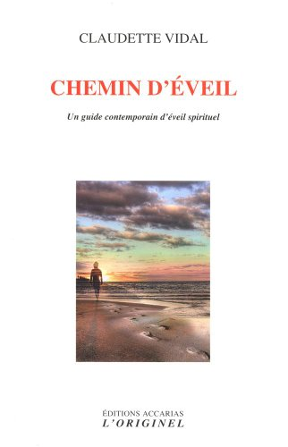 Chemin d'éveil : Un guide contemporain d'éveil spirituel