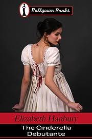 The Cinderella Debutante (A Regency Romance)