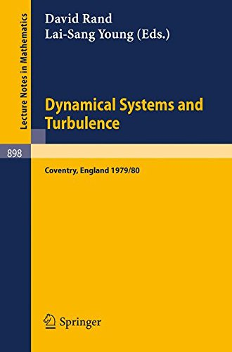 Dynamical Systems and Turbulence, Warwick 1980: Proceedings of a Symposium Held at the University of Warwick 1979/80 (Le