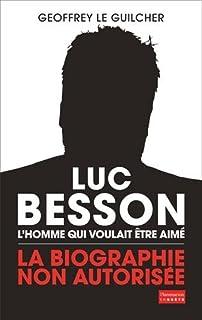 Luc Besson : l'homme qui voulait être aimé, Le Guilcher, Geoffrey