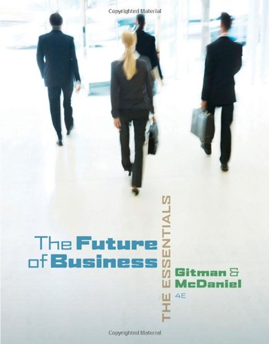 The Future of Business: The Essentials , Fourth Edition