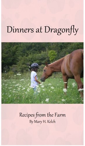 Free Kindle Book : Dinners at Dragonfly:  Recipes from the Farm