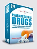 Pharmaceutical Drugs AudioLearn - The Top 500 Most Commonly Prescribed Medications in US on 6 Audio CDs!