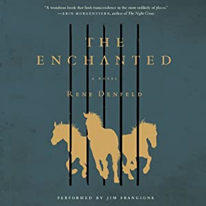 The Enchanted: A Novel | [Rene Denfeld]