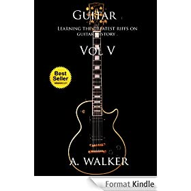 Guitar : Learning the greatest riffs on guitar history . Vol V (English Edition)