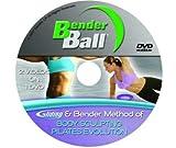 Bender Ball (DVD Only) -The Bender Ball method of Body sculpting, Pilates Evolution